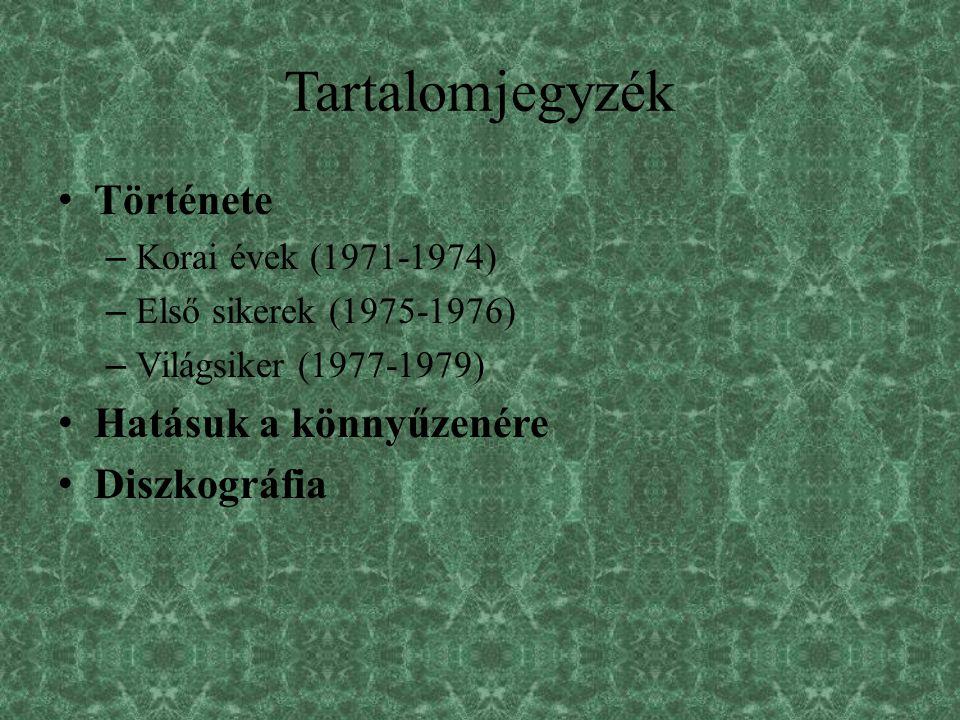 Tartalomjegyzék Története – Korai évek (1971-1974) – Első sikerek (1975-1976) – Világsiker (1977-1979) Hatásuk a könnyűzenére Diszkográfia