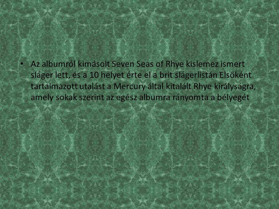 Az albumról kimásolt Seven Seas of Rhye kislemez ismert sláger lett, és a 10 helyet érte el a brit slágerlistán Elsőként tartalmazott utalást a Mercury által kitalált Rhye királyságra, amely sokak szerint az egész albumra rányomta a bélyegét