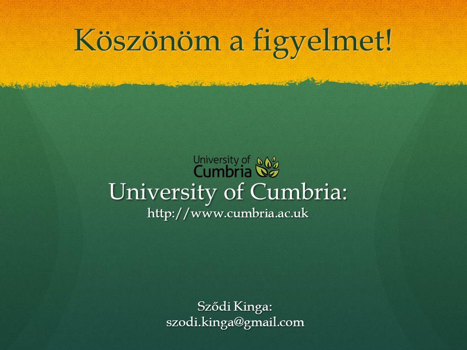 Köszönöm a figyelmet! Sződi Kinga: szodi.kinga@gmail.com University of Cumbria: http://www.cumbria.ac.uk