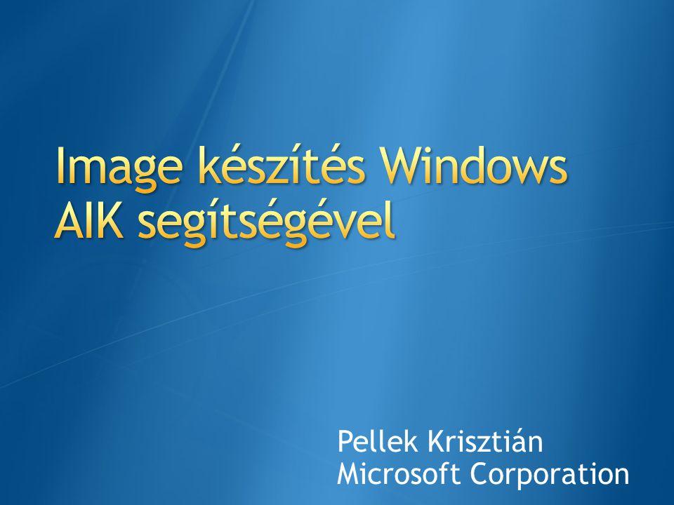 Image készítés forgatókönyvei Image Deployment és management (DISM) újdonságai DISM parancssori opcióo Image készítés Windows AIK segítségével