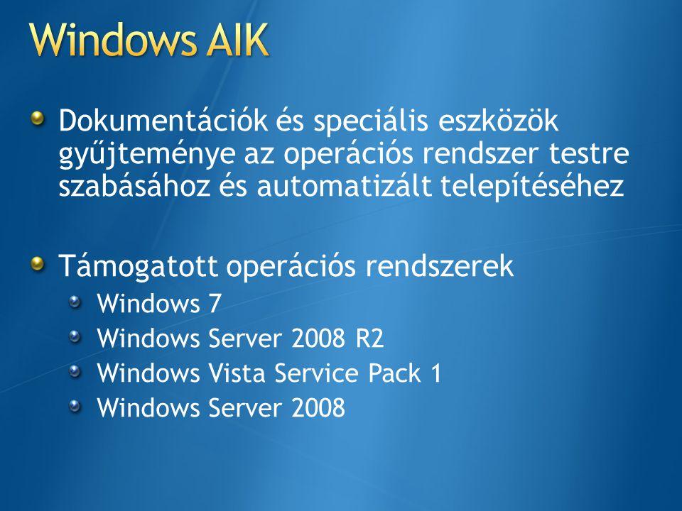 Dokumentációk és speciális eszközök gyűjteménye az operációs rendszer testre szabásához és automatizált telepítéséhez Támogatott operációs rendszerek
