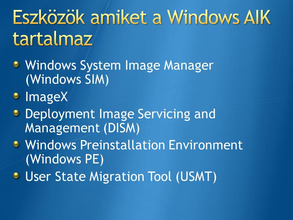Image (WIM) Fájl alapú Windows 7 erről települ WIM (install.wim) Sysprep és Imagex segítségével hozhatók létre Katalógus file A beállítás és csomaglistákat tartalmazza a WIMhez Distribution Share Local folder that contains additional files needed for deployment (Drivers, Patches) Konfigurációs beállítások Minden fájlra és könyvtárra szükség van a telepítéshez Válasz fájl(Answer File) XML file format