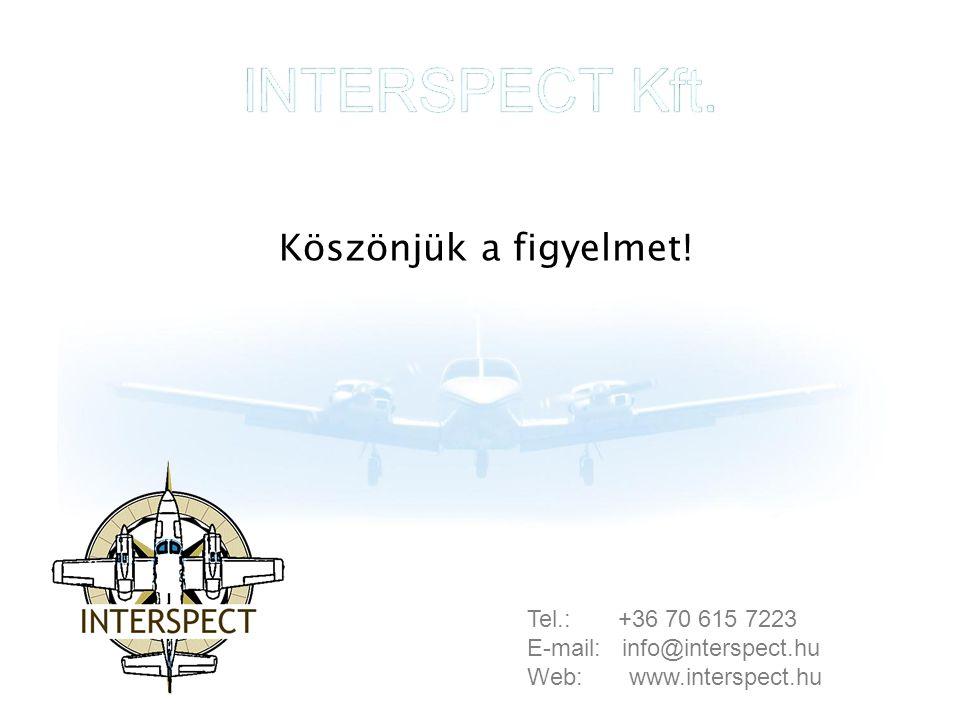 Tel.: +36 70 615 7223 E-mail: info@interspect.hu Web: www.interspect.hu Köszönjük a figyelmet!