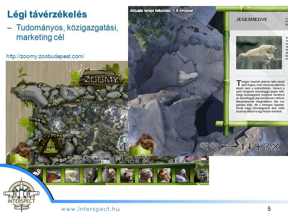 http://zoomy.zoobudapest.com/ Légi távérzékelés –Tudományos, közigazgatási, marketing cél 5