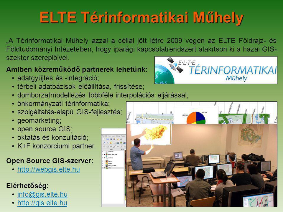 """ELTE Térinformatikai Műhely """"A Térinformatikai Műhely azzal a céllal jött létre 2009 végén az ELTE Földrajz- és Földtudományi Intézetében, hogy iparági kapcsolatrendszert alakítson ki a hazai GIS- szektor szereplőivel."""