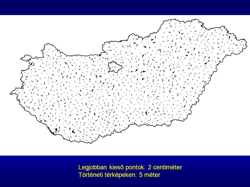 Legjobban kieső pontok: 2 centiméter Történeti térképeken: 5 méter