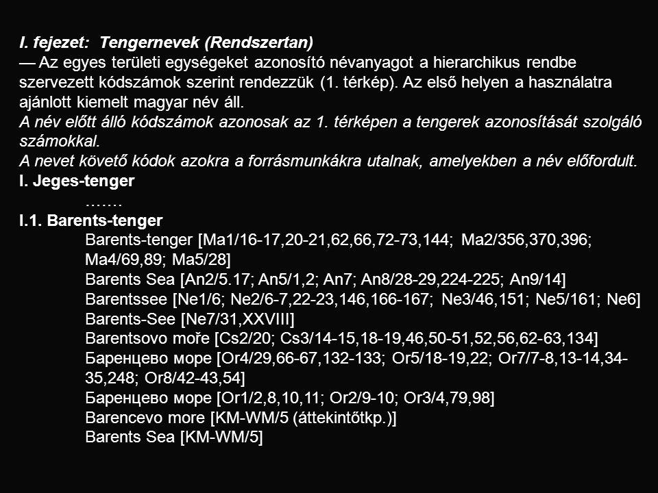 I. fejezet: Tengernevek (Rendszertan) — Az egyes területi egységeket azonosító névanyagot a hierarchikus rendbe szervezett kódszámok szerint rendezzük