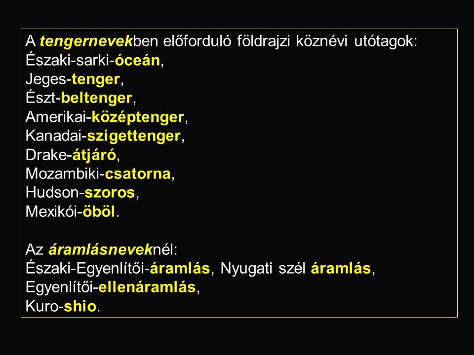 A tengernevekben előforduló megkülönböztető elemek: - Északi-sarki-óceán, Krétai-tenger (term.