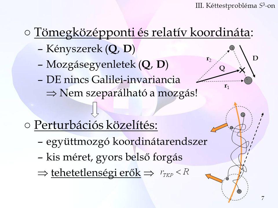 18 ○Belső mozgás: –Relatív távolság szélső értékei ( D max, D min ) –Közöttük eltelt idő ( T /2) –Az  kitevő R függése: IV.
