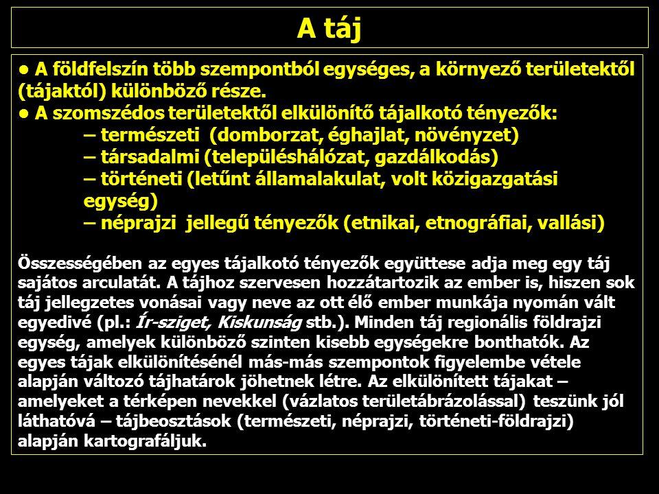 Alföld, Felföld, Erdély, Pannonföld PRINZ GYULA Magyarország tájrajza 1936 A Kárpát-medencén belül 4 országrészt, 15 tájat és közel 100 vidéket határoz meg, Tájrajzi egységei egyéni természetföldrajzi, településföldrajzi, gazdasági és kultúrtörténeti jelleggel bírnak.
