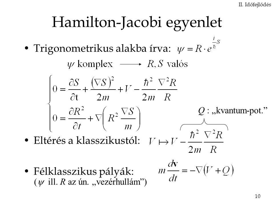 10 Hamilton-Jacobi egyenlet Trigonometrikus alakba írva: Eltérés a klasszikustól: Félklasszikus pályák: II.