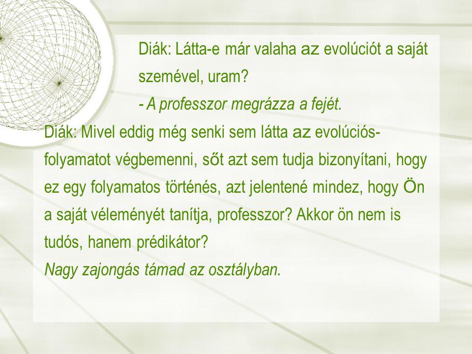 Diák: Látta-e már valaha az evolúciót a saját szemével, uram.