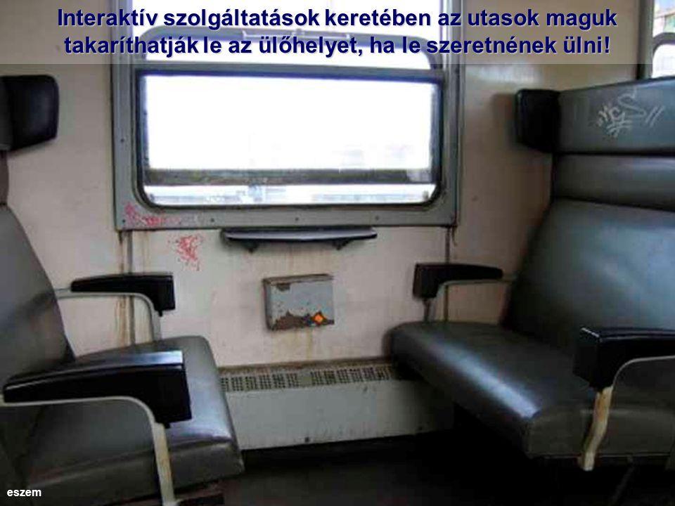 Interaktív szolgáltatások keretében az utasok maguk takaríthatják le az ülőhelyet, ha le szeretnének ülni.