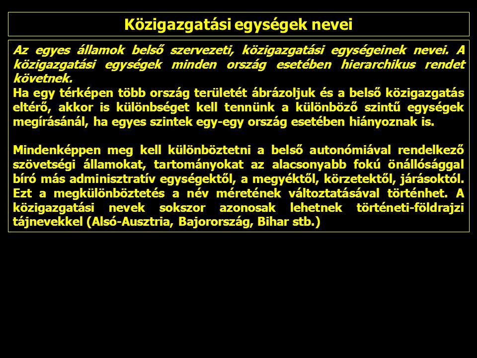 Az egyes államok belső szervezeti, közigazgatási egységeinek nevei.