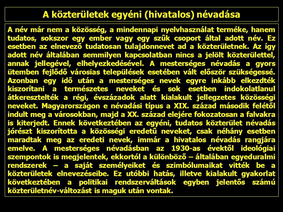 """""""Eredeti tartománynevek Tartományneveken a magyarországi – hagyományosan kialakult – megyéknél nagyobb, sokszor az előbbinél jóval nagyobb hatáskörrel bíró igazgatási egységek neveit értjük."""