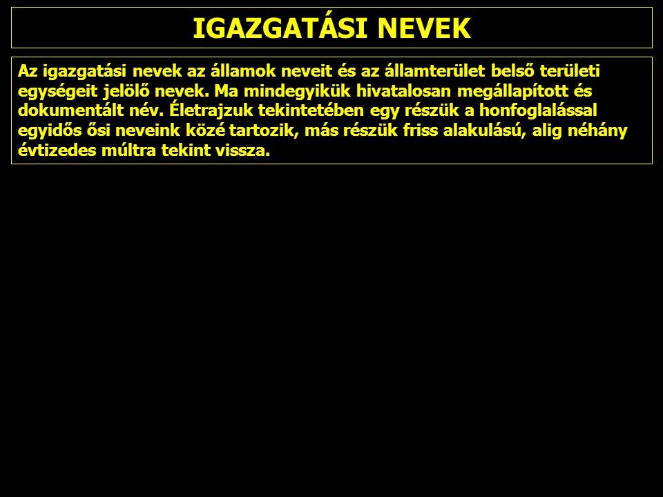A közigazgatási beosztás egységei Magyarországon Szent István királyunk uralkodása óta a megyék.