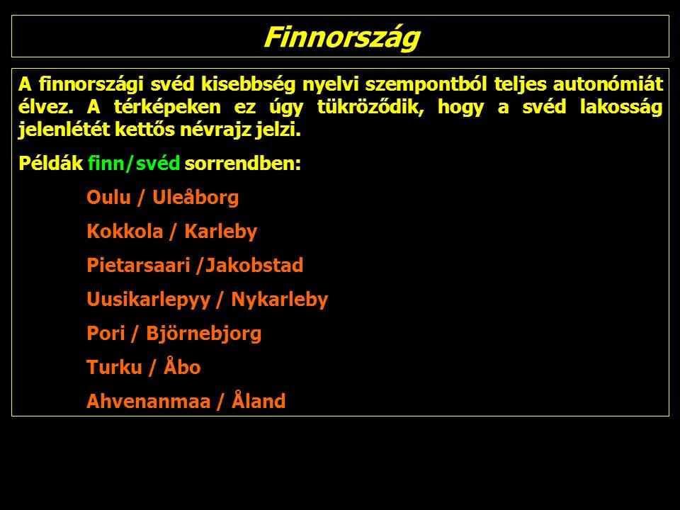 Finnország A finnországi svéd kisebbség nyelvi szempontból teljes autonómiát élvez.