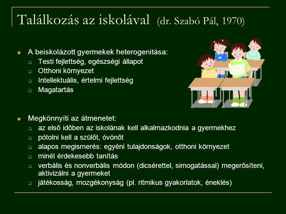 Találkozás az iskolával (dr. Szabó Pál, 1970) A beiskolázott gyermekek heterogenitása:  Testi fejlettség, egészségi állapot  Otthoni környezet  Int