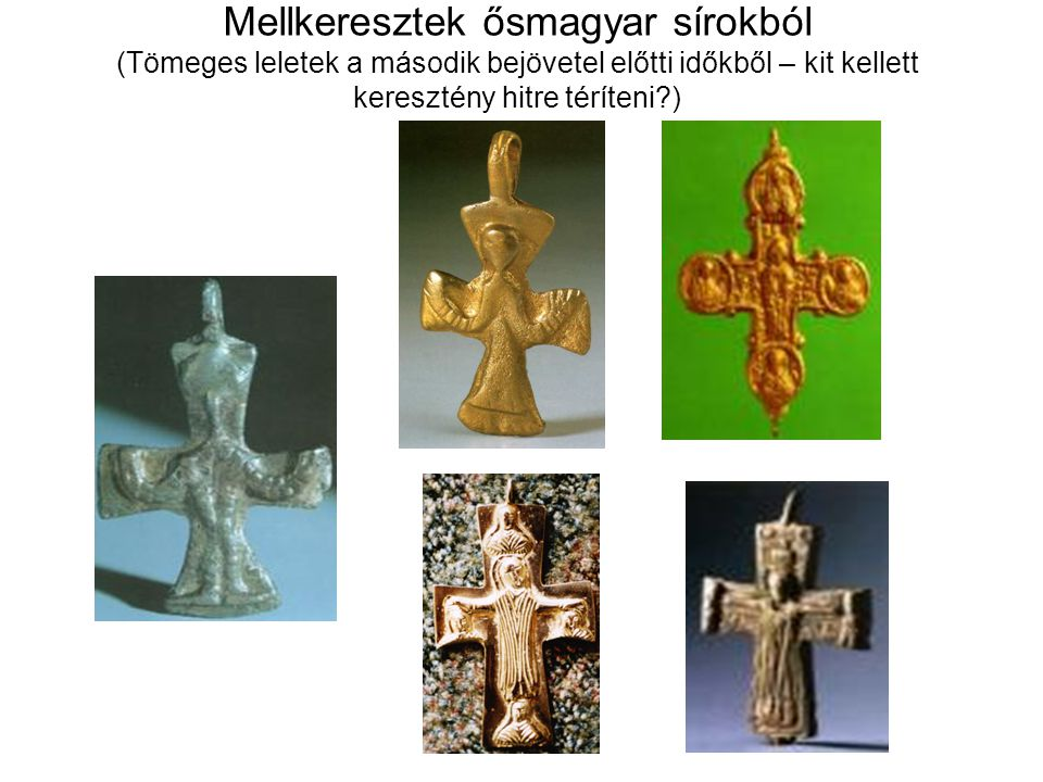 Mellkeresztek ősmagyar sírokból (Tömeges leletek a második bejövetel előtti időkből – kit kellett keresztény hitre téríteni?)