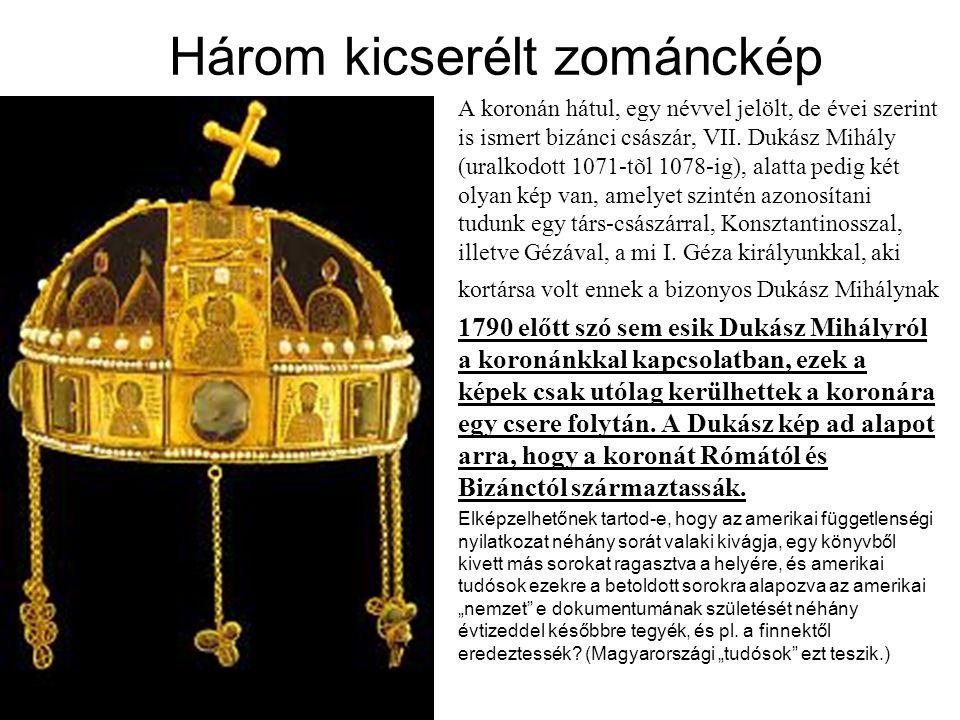 Három kicserélt zománckép A koronán hátul, egy névvel jelölt, de évei szerint is ismert bizánci császár, VII. Dukász Mihály (uralkodott 1071-tõl 1078-