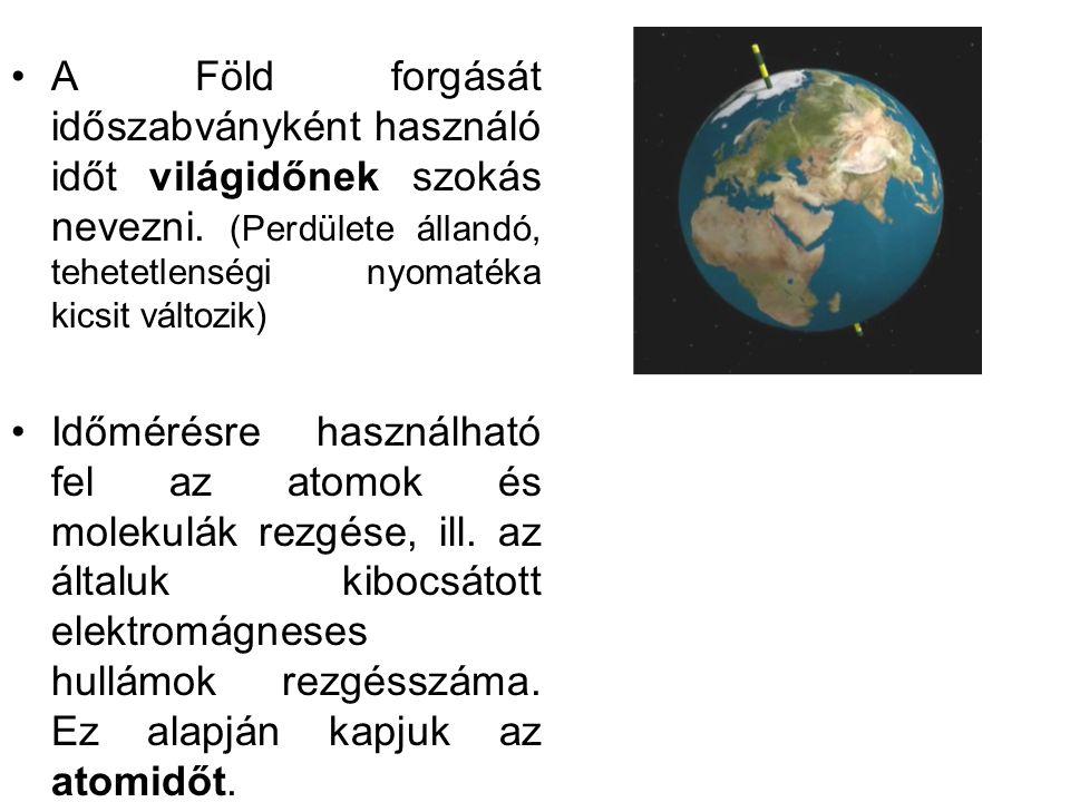 A Föld forgását időszabványként használó időt világidőnek szokás nevezni.