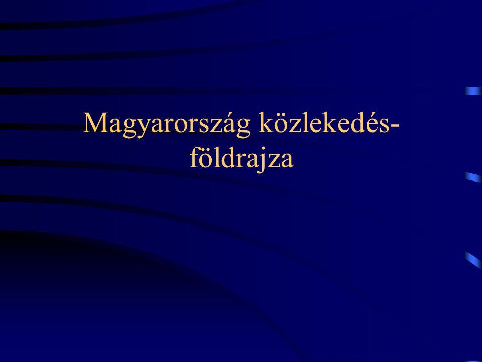 Magyarország közlekedés- földrajza