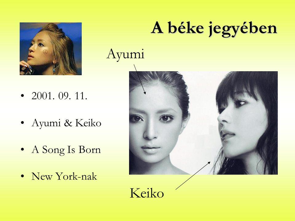 A béke jegyében 2001. 09. 11. Ayumi & Keiko A Song Is Born New York-nak Ayumi Keiko