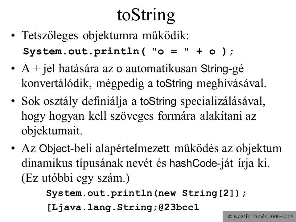 © Kozsik Tamás 2000-2006 Példa az Iterator használatára import java.util.*; public class Iteráció { public static void main(String[] args){ Collection c = new ArrayList(); for( int i=0; i<10; i++) c.add( new Double(Math.random()) ); Iterator it = c.iterator(); while( it.hasNext() ){ Double d = (Double) it.next(); if( d.doubleValue() < 0.6 ) it.remove(); } System.out.println(c); }