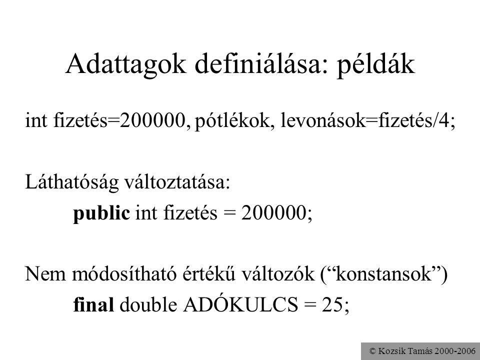 © Kozsik Tamás 2000-2006 Feladat A Pont osztályban az x és y adattagokat explicit inicializáld 0-ra!