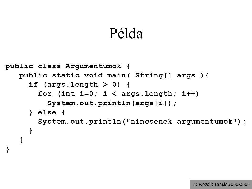 © Kozsik Tamás 2000-2006 Főprogram működése Egy Java program egy osztály