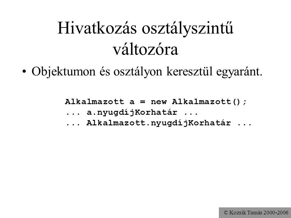 © Kozsik Tamás 2000-2006 static változók inicializálása 2 inicializátorban lehet már deklarált osztályszintű változó, de nem lehet példányváltozó; pél