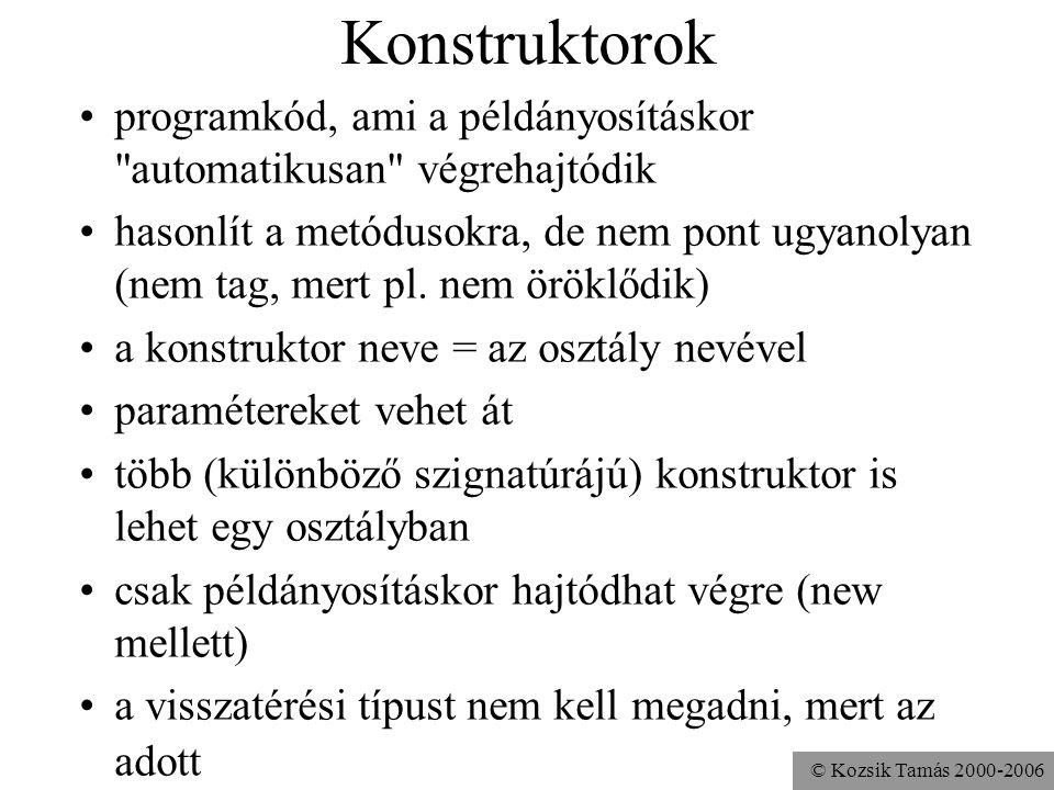 © Kozsik Tamás 2000-2006 Factory metódus még mindig veszélyes, jobb nyelvi szinten összekapcsolni a példányosítást és az inicializálást public class A