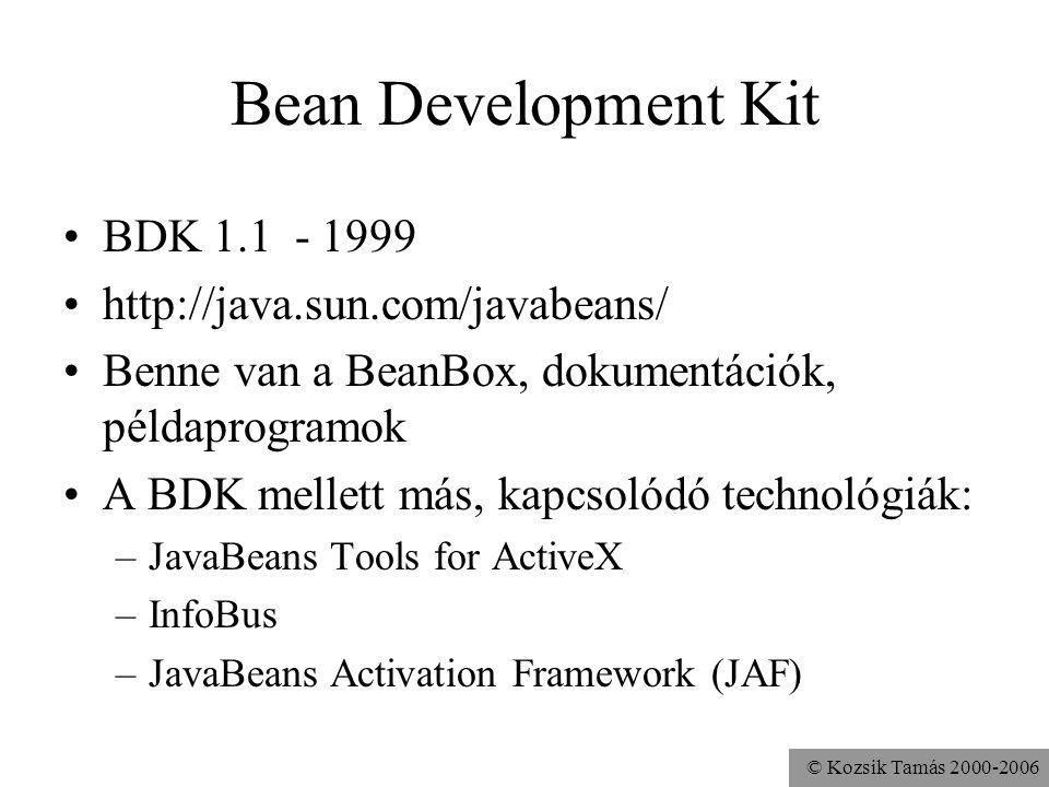 © Kozsik Tamás 2000-2006 Perzisztencia, vizuális megjelenés A JavaBean-ek két fontos tulajdonsága: –el lehessen tárolni őket (és a belőlük összeállított programot) –lehessen vizuális eszközzel manipulálni őket A BeanBox a Java szerializációt használja –megköveteli, hogy a JavaBean-ek megvalósítsák a Serializable interfészt Általában a java.awt.Component-ből származtatjuk le a bean-einket...