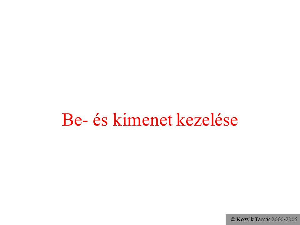 © Kozsik Tamás 2000-2006 Példa public static void kétszer ( ByteArrayInputStream in ) throws IOException { int c; in.mark(in.available()); while( (c=in.read()) != -1 ) System.out.println(c); in.reset(); // még egyszer írjuk ki ugyanazt while( (c=in.read()) != -1 ) System.out.println(c); }