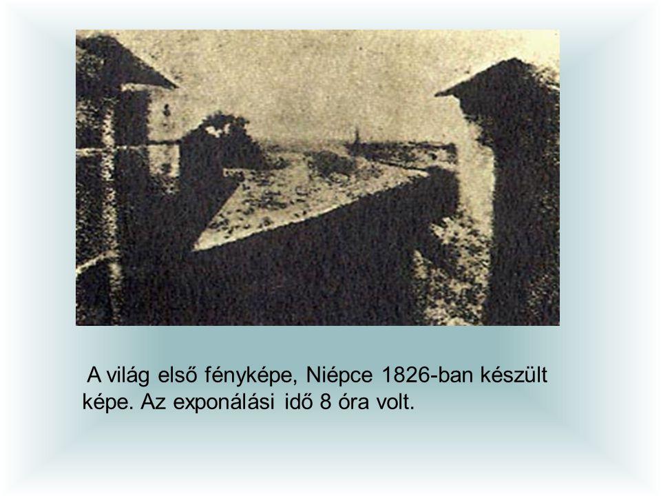 A világ első fényképe, Niépce 1826-ban készült képe. Az exponálási idő 8 óra volt.