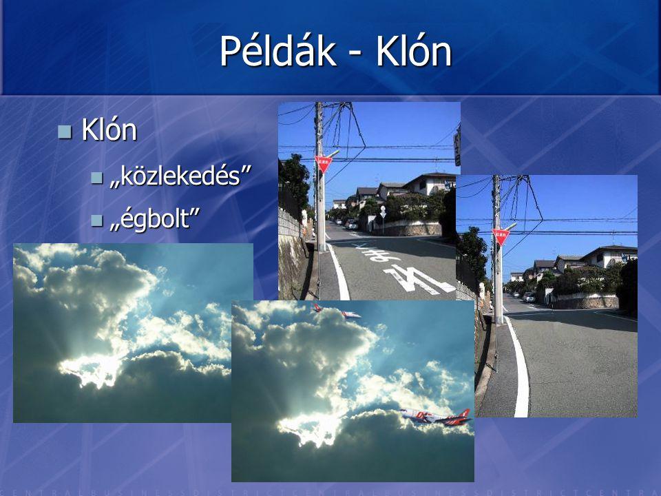 """Példák - Klón Klón Klón """"közlekedés"""" """"közlekedés"""" """"égbolt"""" """"égbolt"""""""