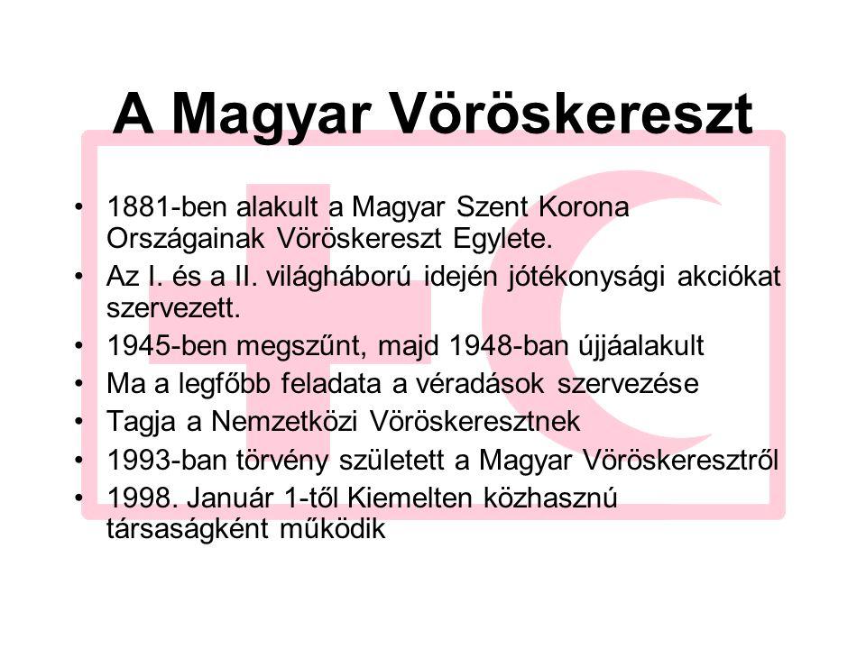 A Magyar Vöröskereszt 1881-ben alakult a Magyar Szent Korona Országainak Vöröskereszt Egylete. Az I. és a II. világháború idején jótékonysági akciókat