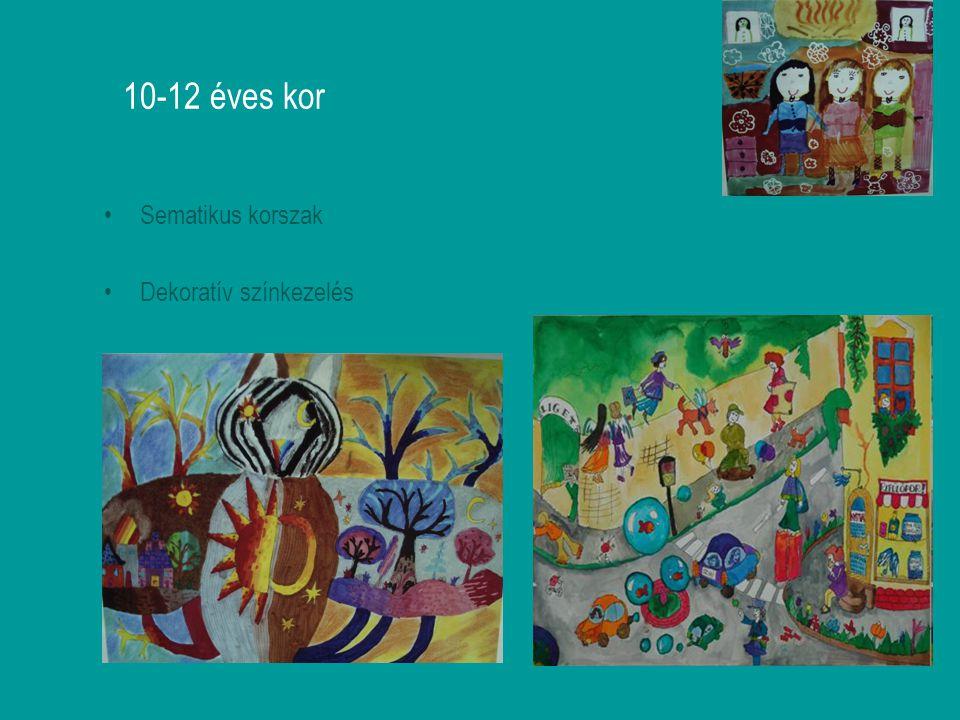 10-12 éves kor Sematikus korszak Dekoratív színkezelés