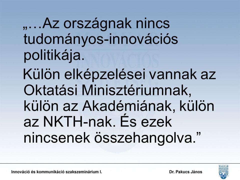 """""""…Az országnak nincs tudományos-innovációs politikája."""