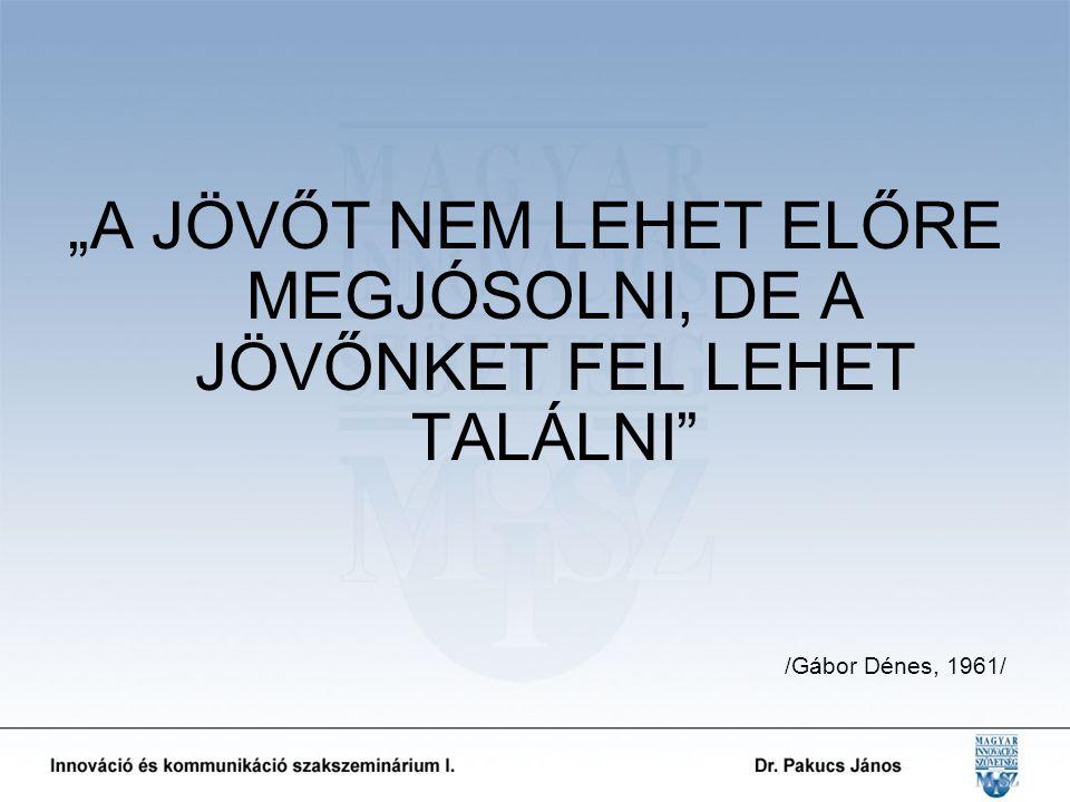 """""""A JÖVŐT NEM LEHET ELŐRE MEGJÓSOLNI, DE A JÖVŐNKET FEL LEHET TALÁLNI /Gábor Dénes, 1961/"""