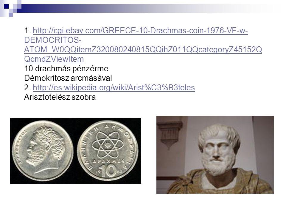 1. http://cgi.ebay.com/GREECE-10-Drachmas-coin-1976-VF-w- DEMOCRITOS- ATOM_W0QQitemZ320080240815QQihZ011QQcategoryZ45152Q QcmdZViewItem 10 drachmás pé