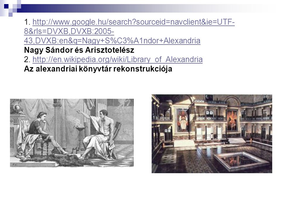 1. http://www.google.hu/search?sourceid=navclient&ie=UTF- 8&rls=DVXB,DVXB:2005- 43,DVXB:en&q=Nagy+S%C3%A1ndor+Alexandria Nagy Sándor és Arisztotelész