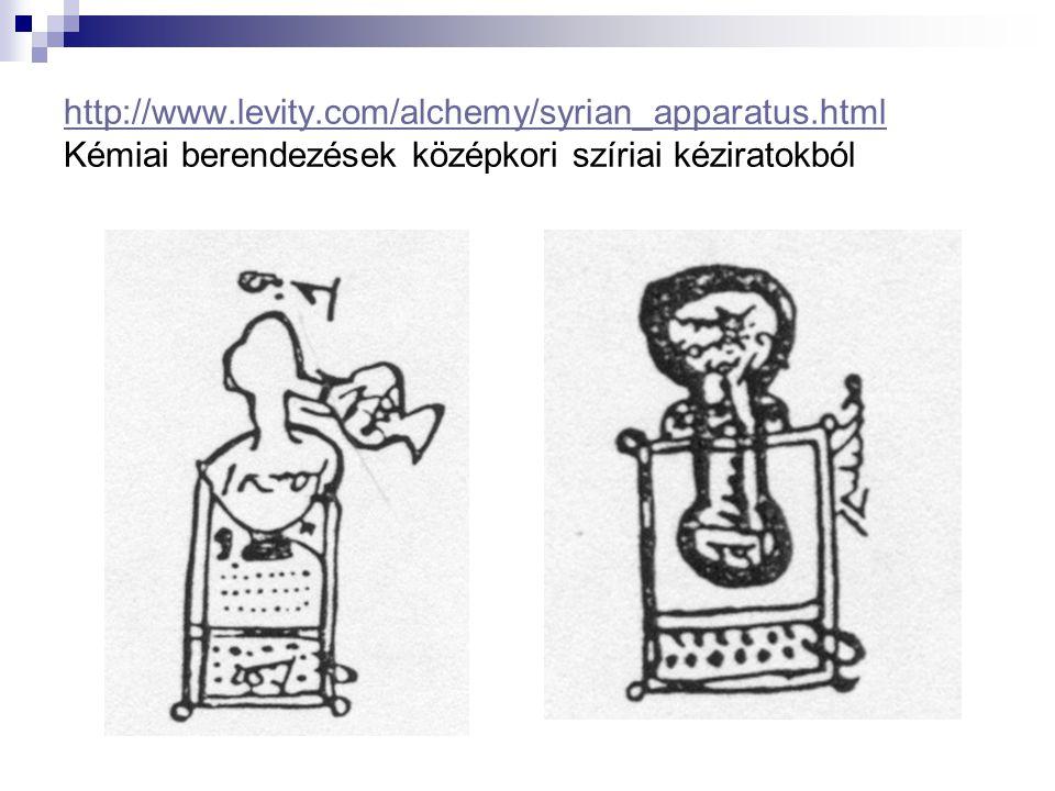 http://www.levity.com/alchemy/syrian_apparatus.html http://www.levity.com/alchemy/syrian_apparatus.html Kémiai berendezések középkori szíriai kézirato