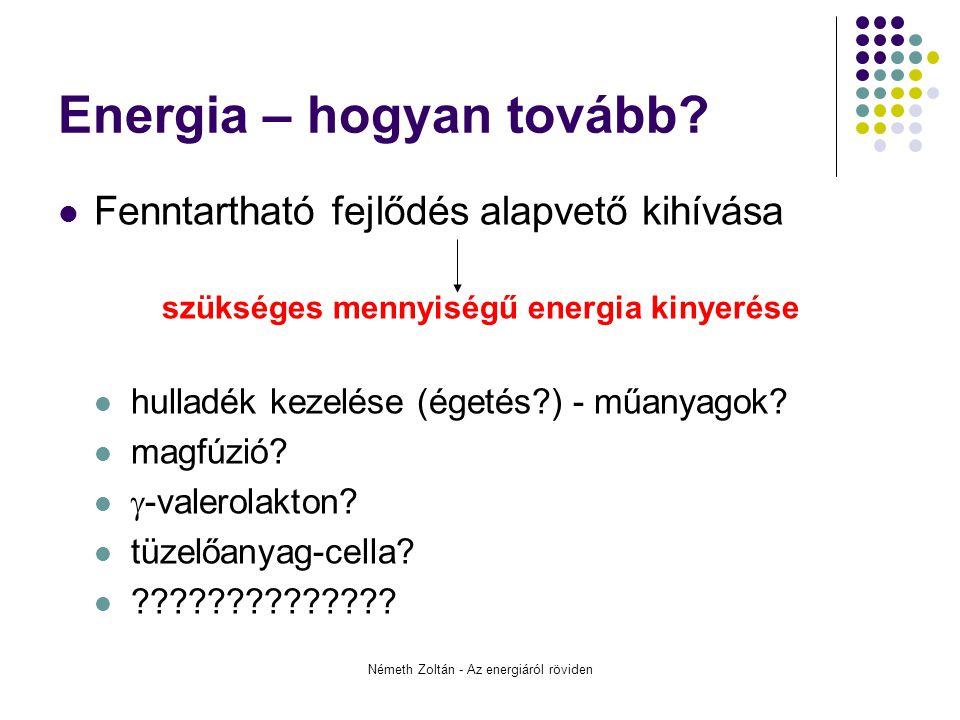 Németh Zoltán - Az energiáról röviden Energia – hogyan tovább.