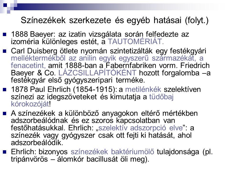 Színezékek szerkezete és egyéb hatásai (folyt.) 1888 Baeyer: az izatin vizsgálata során felfedezte az izoméria különleges estét, a TAUTOMÉRIÁT. Carl D
