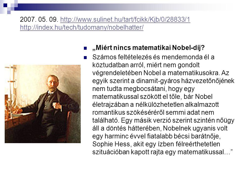 2007. 05. 09. http://www.sulinet.hu/tart/fcikk/Kjb/0/28833/1 http://index.hu/tech/tudomany/nobelhatter/http://www.sulinet.hu/tart/fcikk/Kjb/0/28833/1