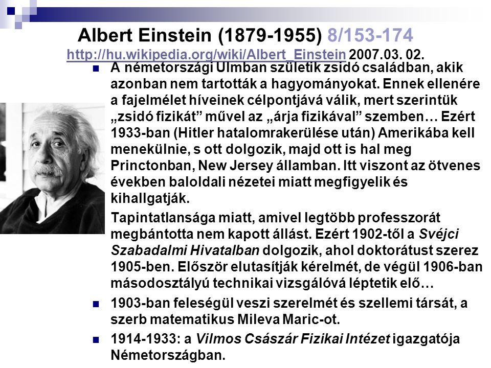 Albert Einstein (1879-1955) 8/153-174 http://hu.wikipedia.org/wiki/Albert_Einstein 2007.03. 02. http://hu.wikipedia.org/wiki/Albert_Einstein A németor