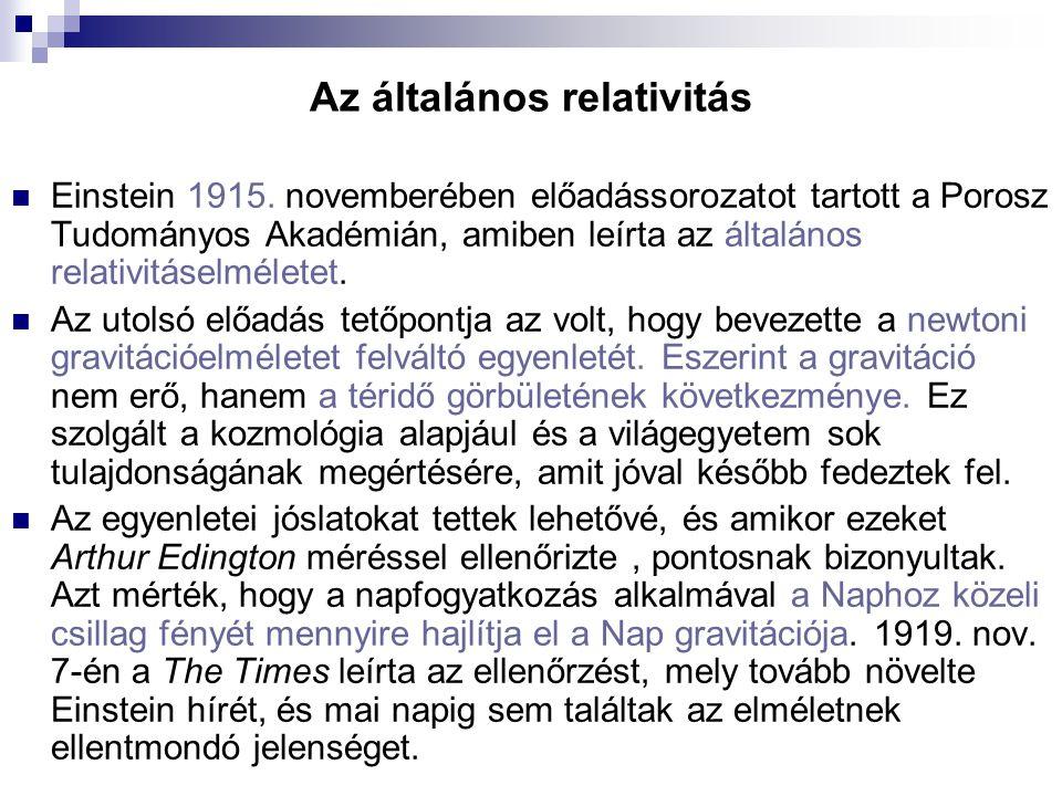 Az általános relativitás Einstein 1915. novemberében előadássorozatot tartott a Porosz Tudományos Akadémián, amiben leírta az általános relativitáselm