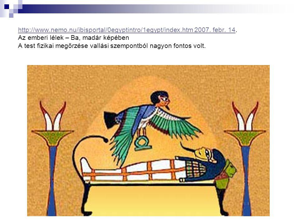 http://www.nemo.nu/ibisportal/0egyptintro/1egypt/index.htm 2007. febr. 14http://www.nemo.nu/ibisportal/0egyptintro/1egypt/index.htm 2007. febr. 14. Az