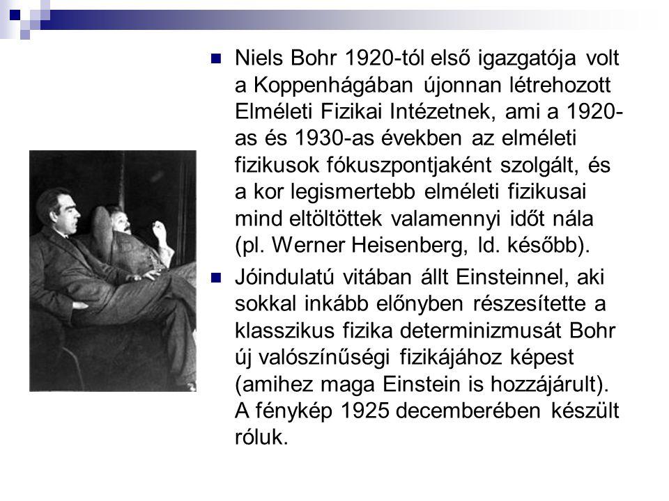 Niels Bohr 1920-tól első igazgatója volt a Koppenhágában újonnan létrehozott Elméleti Fizikai Intézetnek, ami a 1920- as és 1930-as években az elmélet